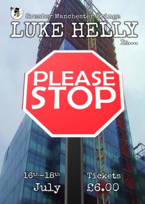 Luke Helly: Please Stop